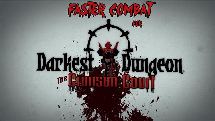 Faster Combat mod for Darkest Dungeon