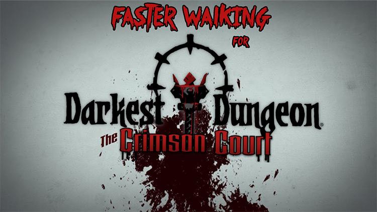 Faster Walking in Darkest Dungeon