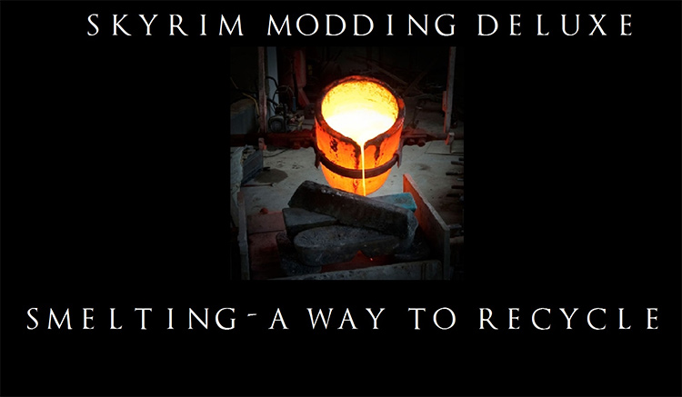 Smelting recycling in Skyrim