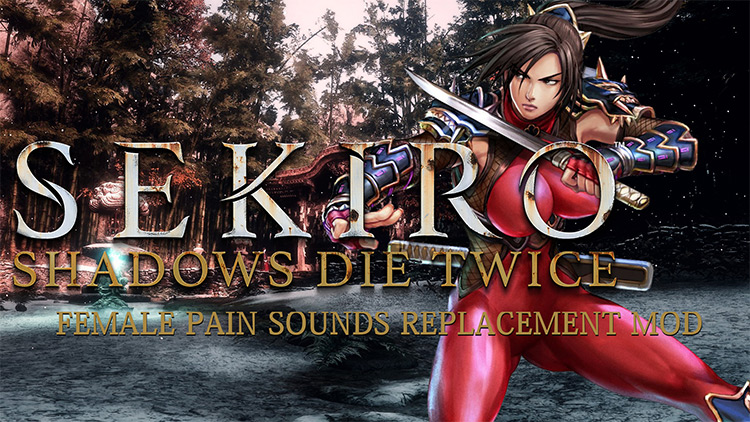 Female Injury Voice Replacement Mod for Sekiro: Shadows Die Twice