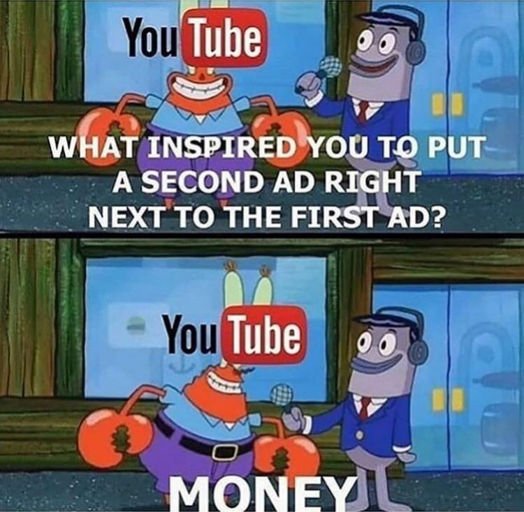 YouTube added ads Mr Krabs meme