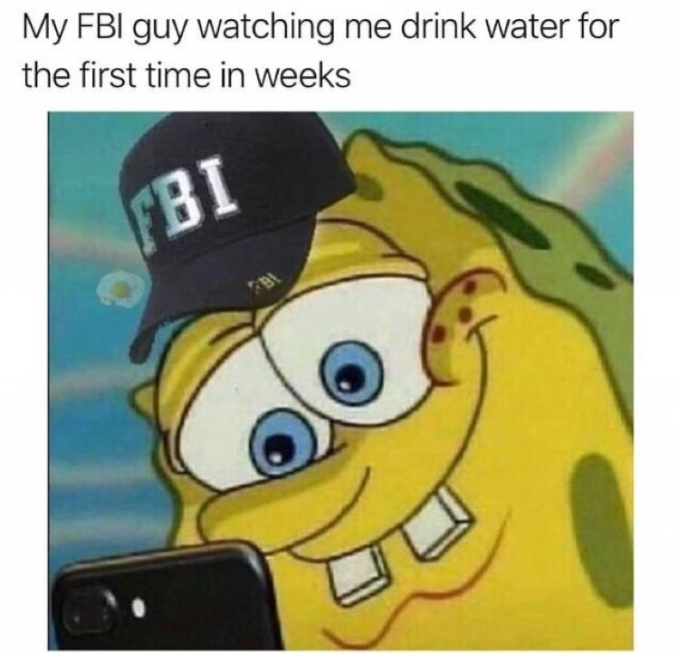 FBI guy watching drink water meme SpongeBob