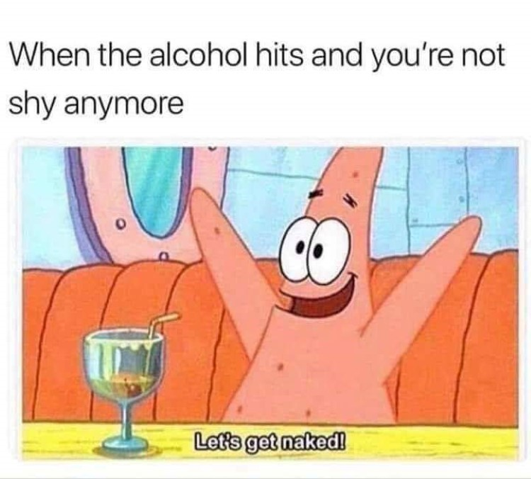 When the alcohol hits meme Patrick