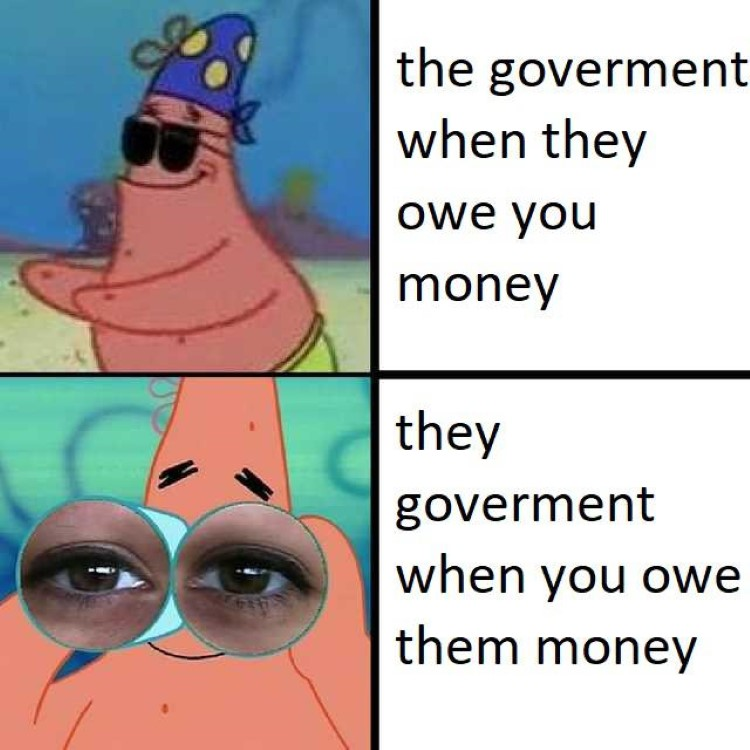 Getting money vs paying money to government meme