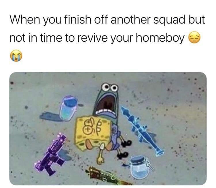 Finish off a squad in game meme