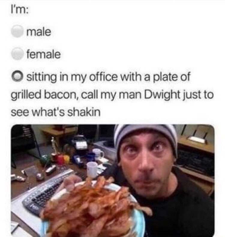 Sitting in my office with a plate of grilled bacon meme