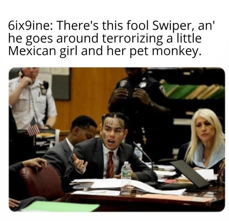 Fool Swiper 6ix9ine meme snitcher