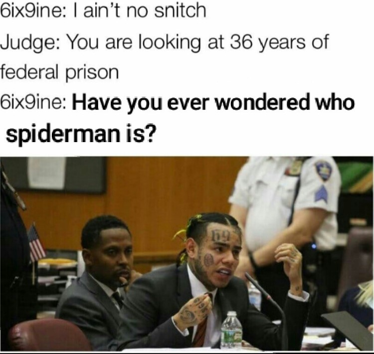 6ix9ine Who is spiderman courtroom meme