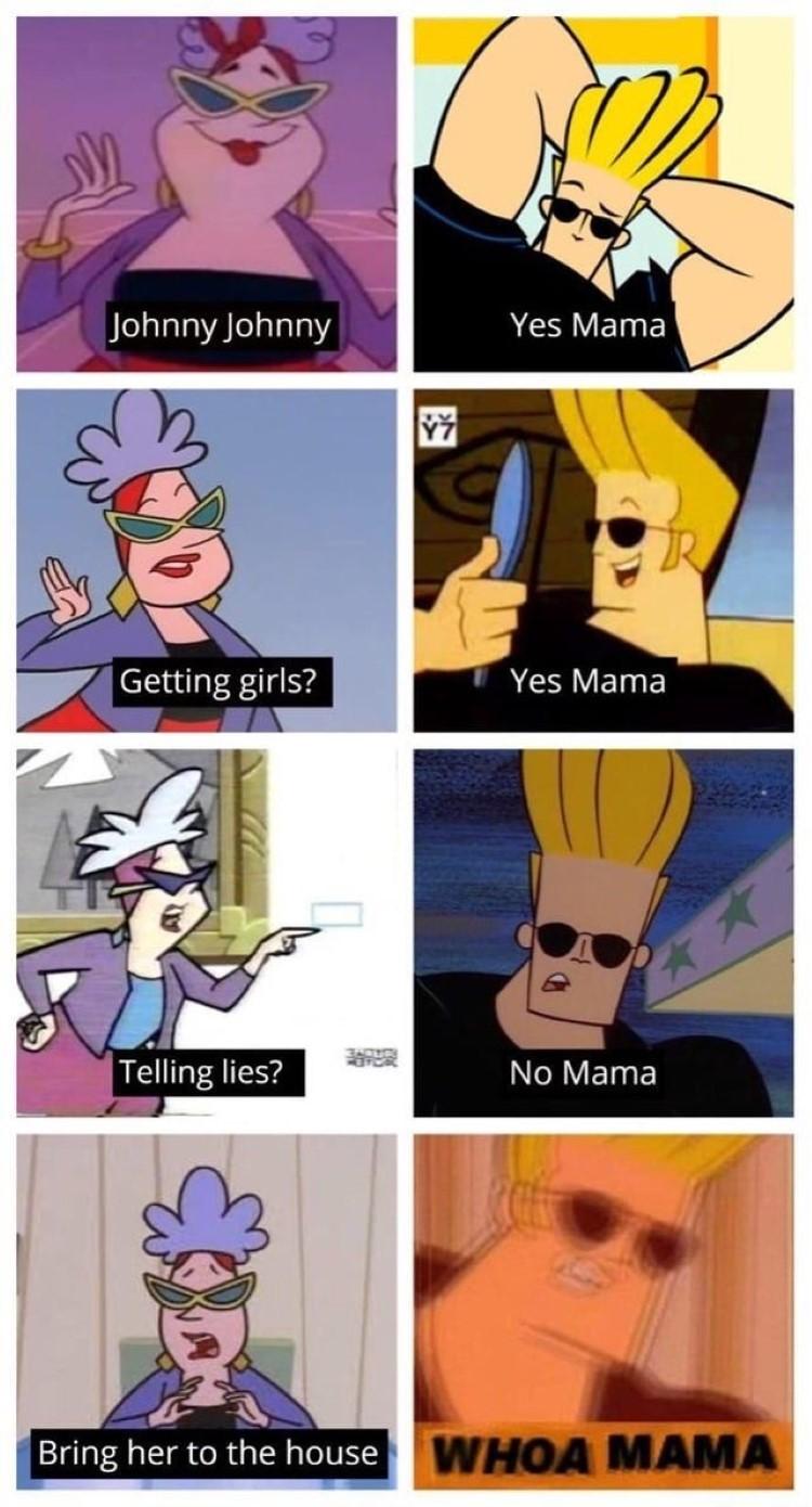 Johnny yes mama no mama whoa mama