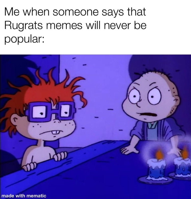 Tommy angry when Rugrats memes are not popular