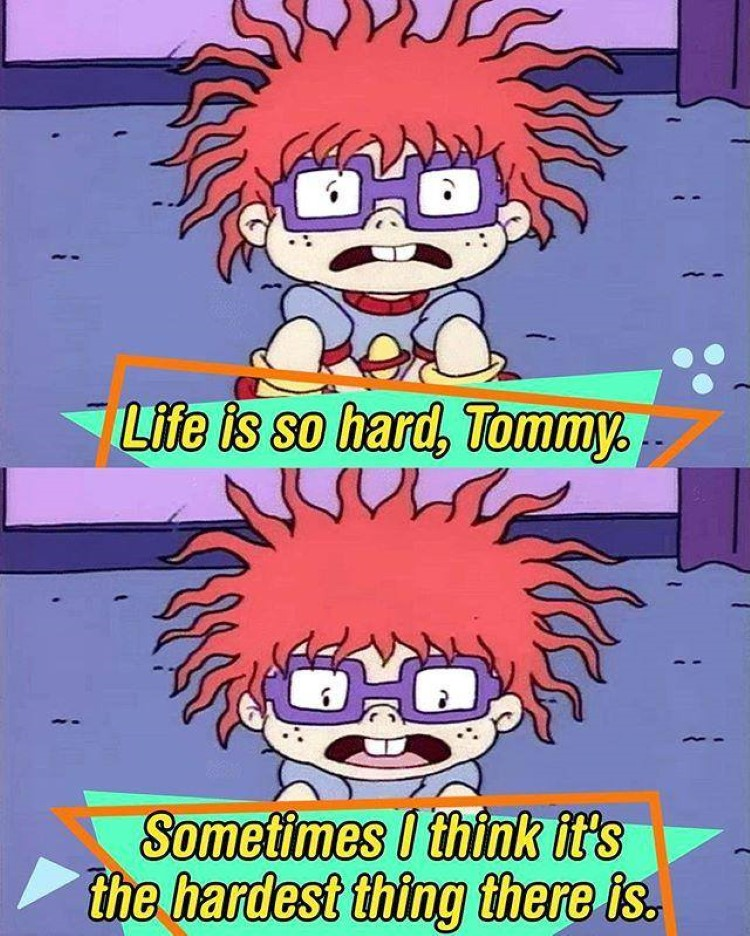 Chuckie life is so hard meme