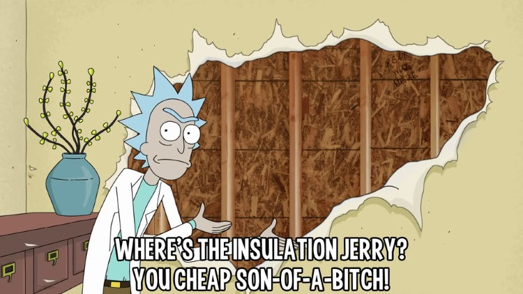 Rick ripping wall wheres the insulation Jerry?