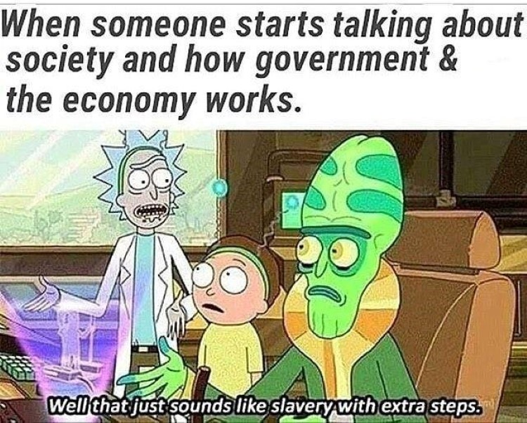 Society sounds like slavery with extra steps