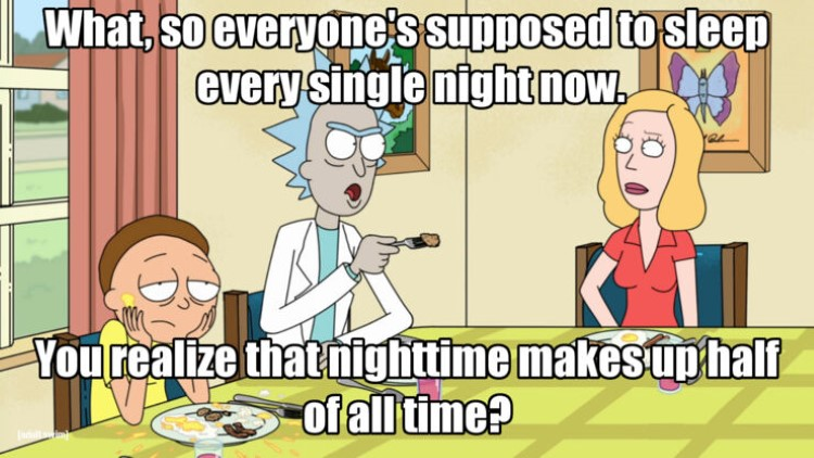You realize nighttime makes up half of all time