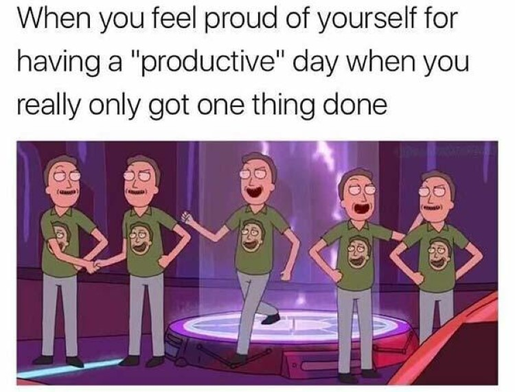 When you feel proud of yourself productive