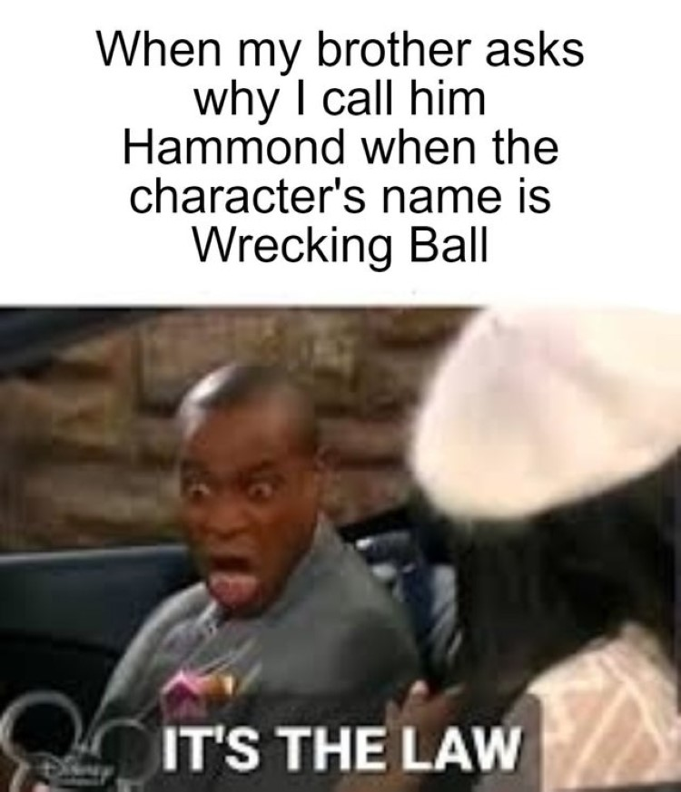 Call him Wrecking Ball joke character