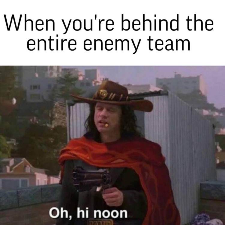 When youre behind enemy hi noon