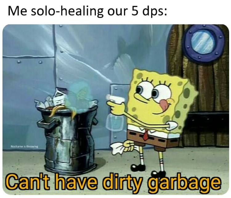 Cant have dirty garbage solo-healing