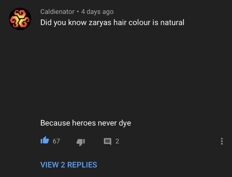 Did you know zaryas hair color is natural, because heroes never dye