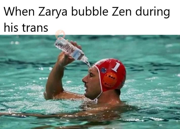 Zarya bubble zen during his trans