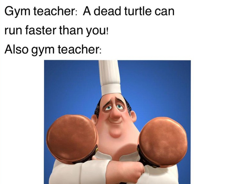 Gym teachers are big chef boy