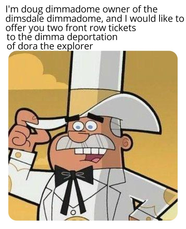 Im Doug Dimmadone, owner of the dimmadome