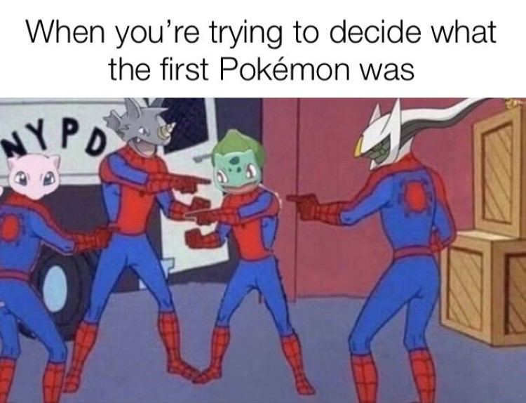 When you decide which Pokemon was first