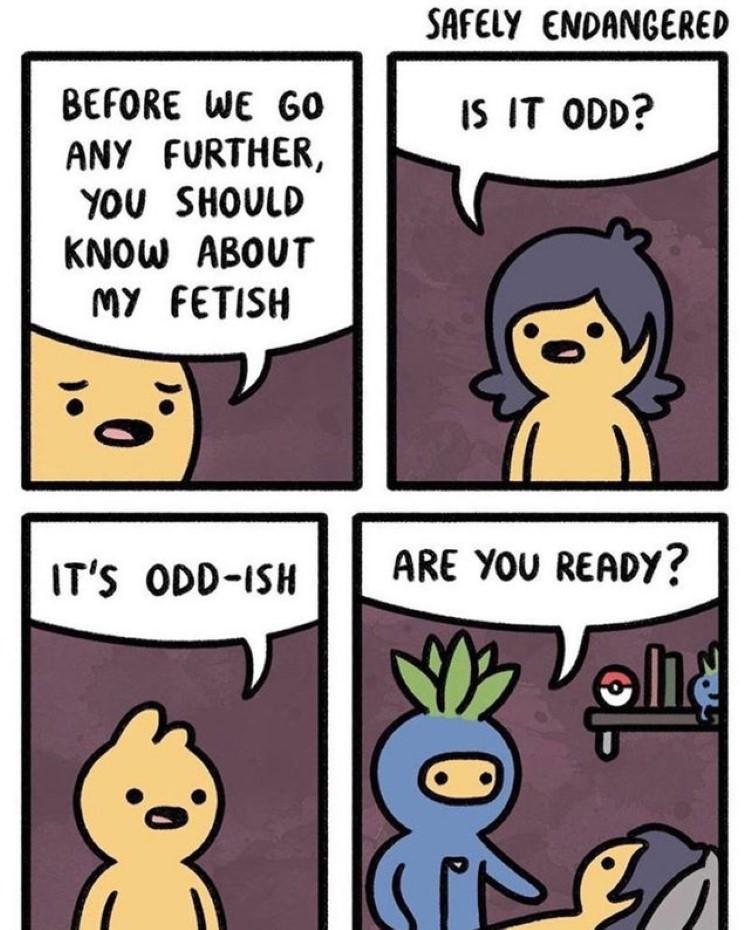 Is it odd? Its odd-ish, ready?