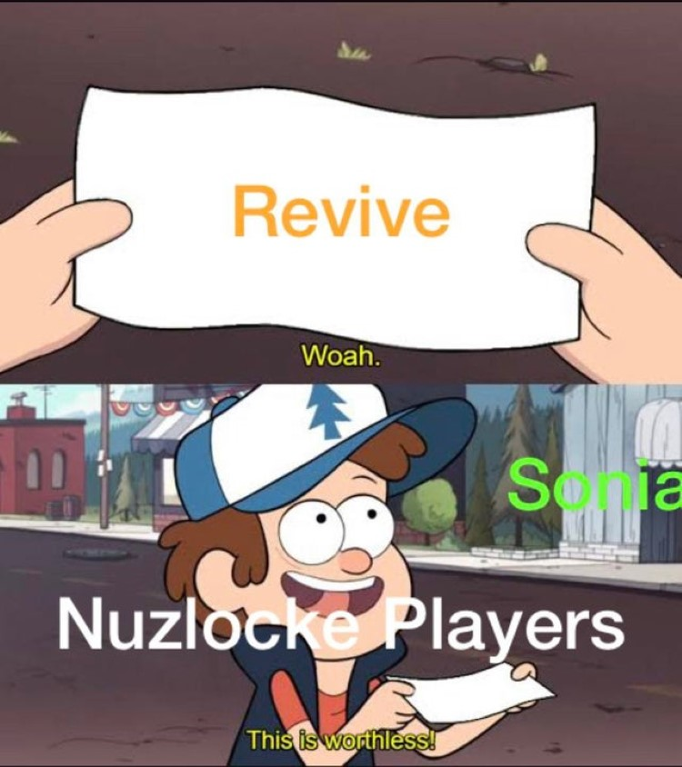 Revive. Wow, this is worthless! Nuzlocke meme