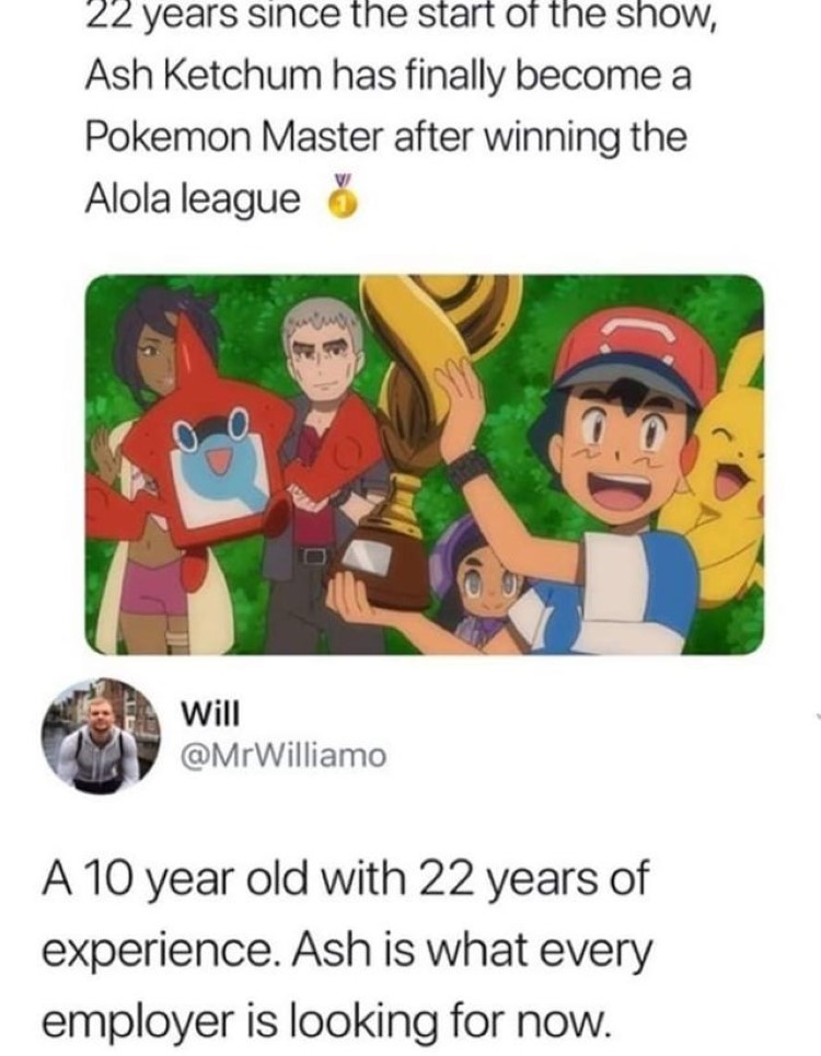 A 10-year-old with 22 years of experience, Ash Ketchum meme