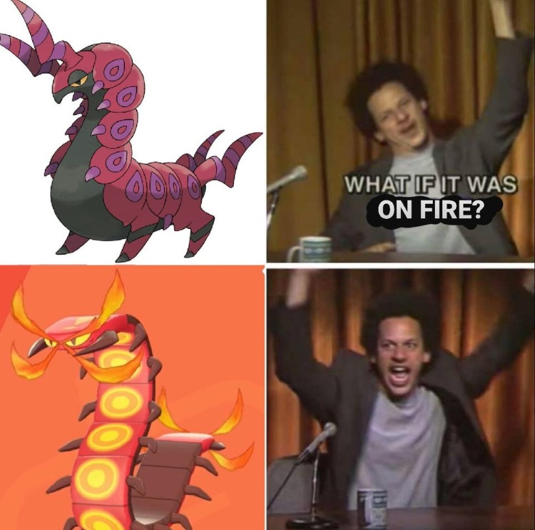 What if it was on fire Eric and Andre Pokemon meme