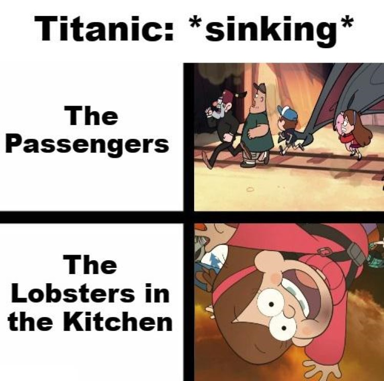 Titanic is sinking, Lobsters happy in the kitchen Mable