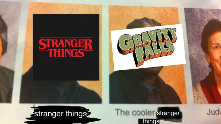Stranger Things and the Cooler Stranger Things, Gravity Falls