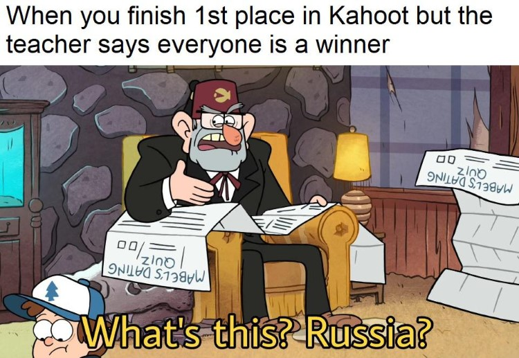 When you finish 1st place Kahoot, what is this Russia? meme