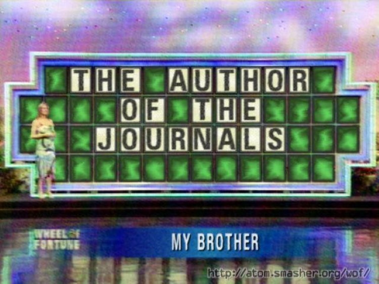 The author of the journals, my brother, Wheel of Fortune crossover