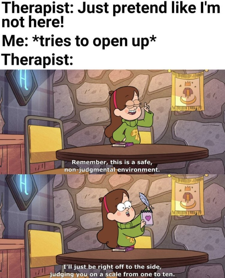 Therapist pretend like Im not here