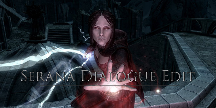 Serana Dialog Edit Mod for Skyrim
