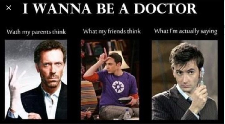 I wanna be a doctor: Dr House, Dr Sheldon Cooper, Dr Who