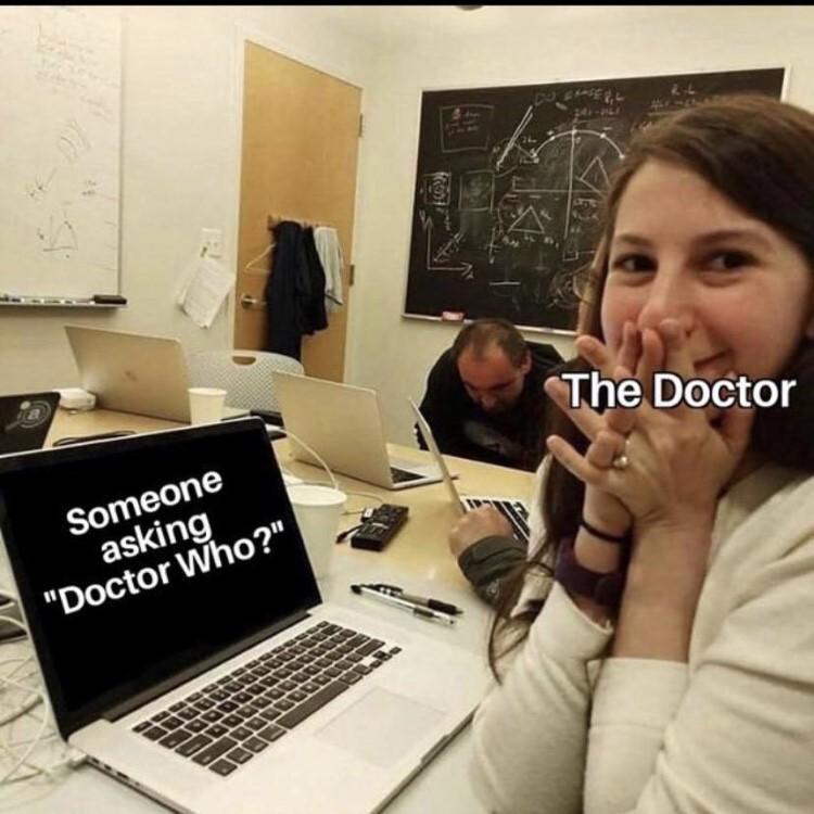 Someone asking Doctor Who? meme