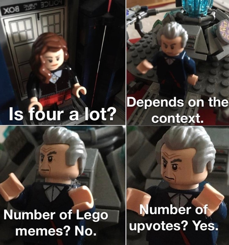 Depends on the context Lego meme Dr Who