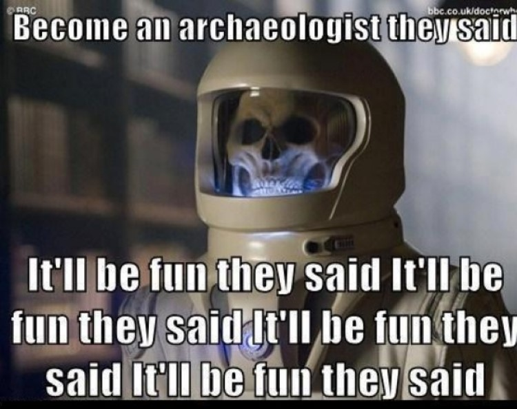 Become an archaeologist they said