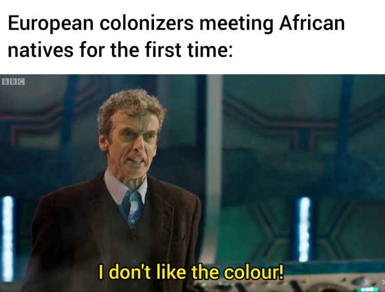 European colonizers, I dont like the colour
