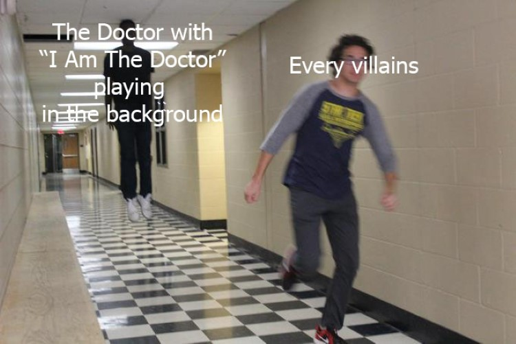 The Doctor I am the doctor, vs every villain