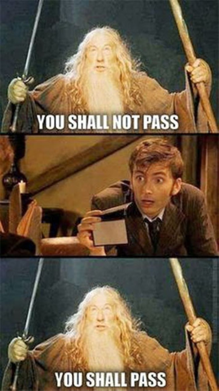 You shall pass Dr Who
