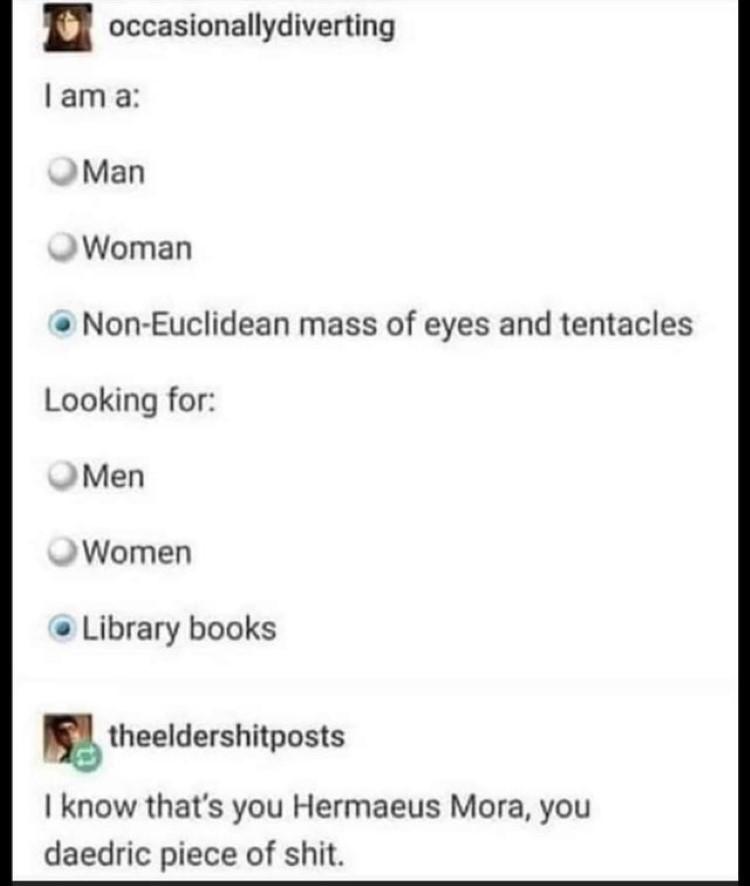 Hermaeus Mora daedric dating profile meme