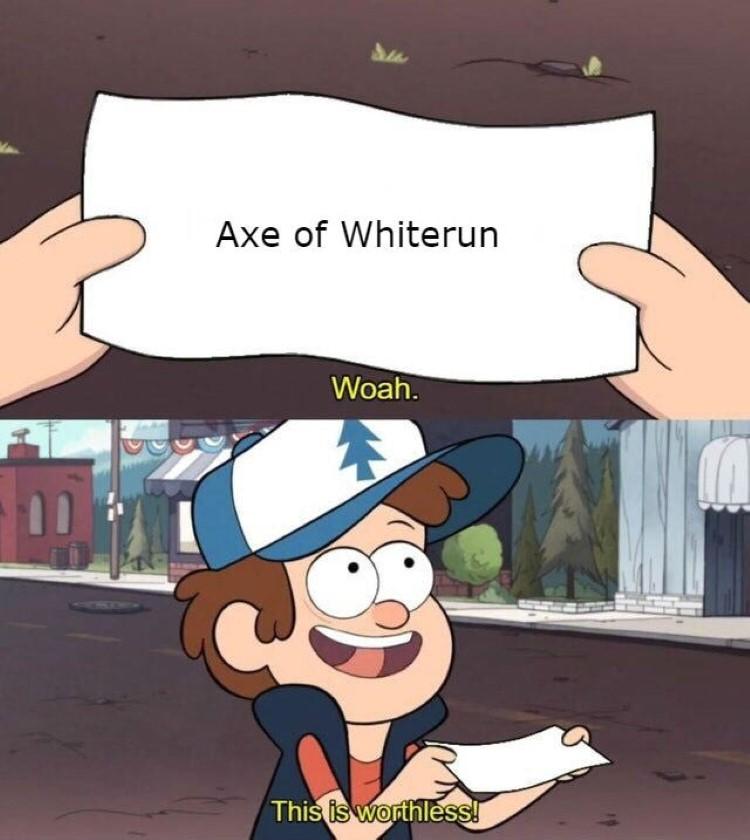 Axe of Whiterun, woah this is worthless! meme