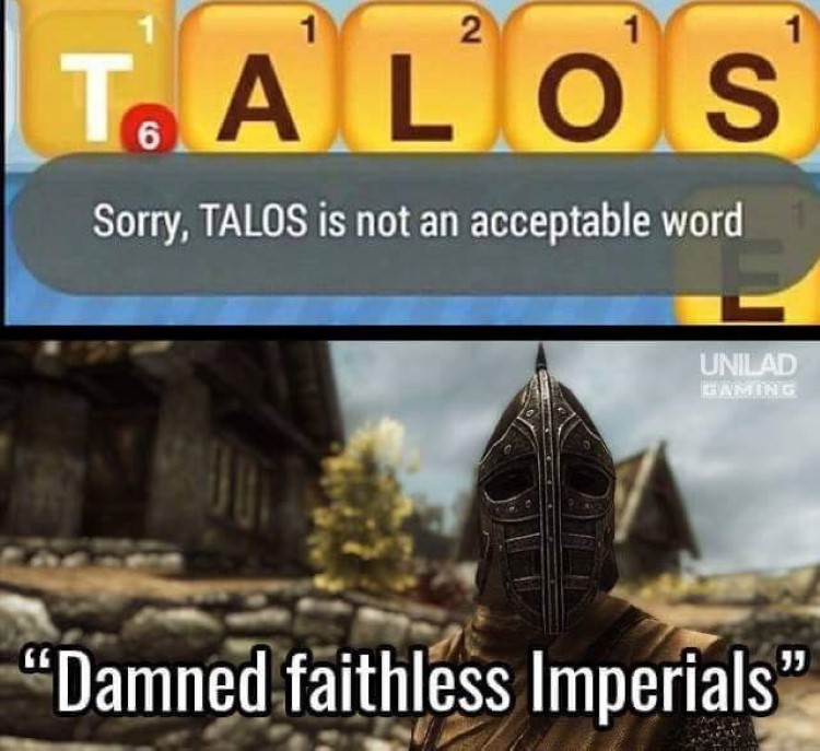 Sorry TALOS is not an acceptable word meme