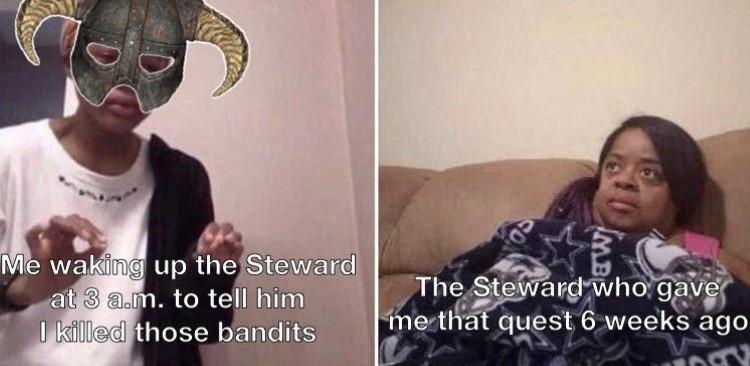 The steward who gave me a quest 6 weeks ago meme