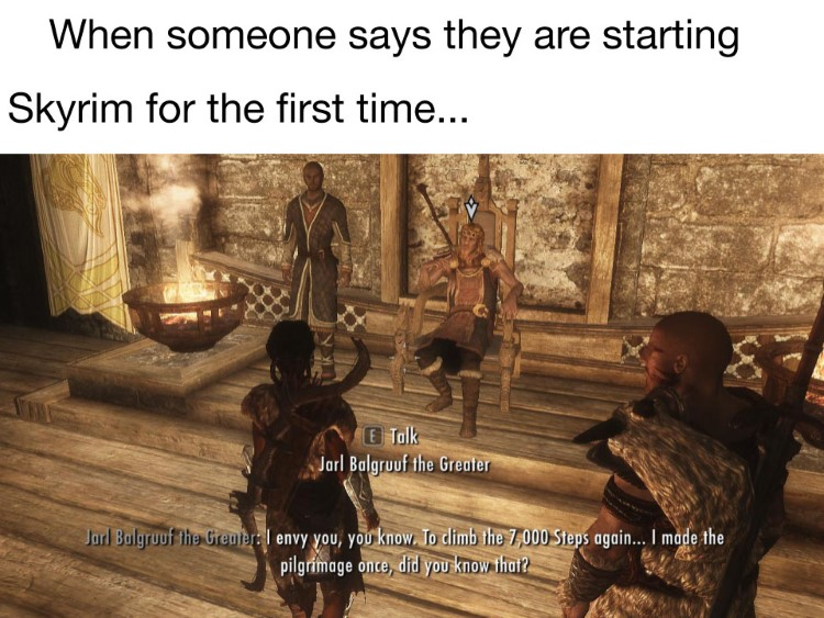 When someone says theyre starting Skyrim for the first time meme