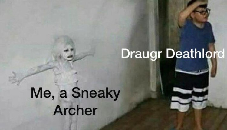 Me being a sneaky archer meme